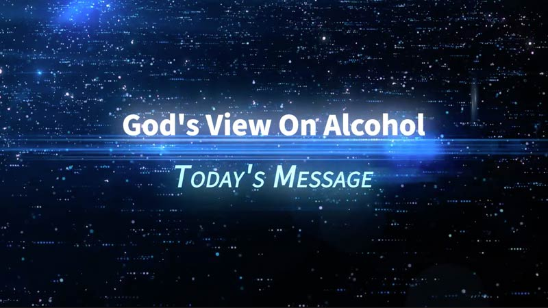 God's View On Alcohol