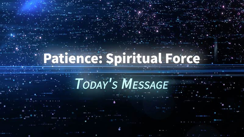 Patience: Spiritual Force