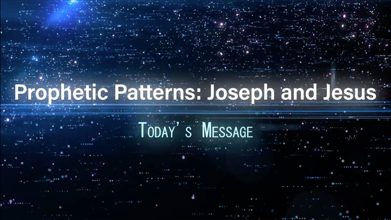 Prophetic Patterns: Joseph and Jesus