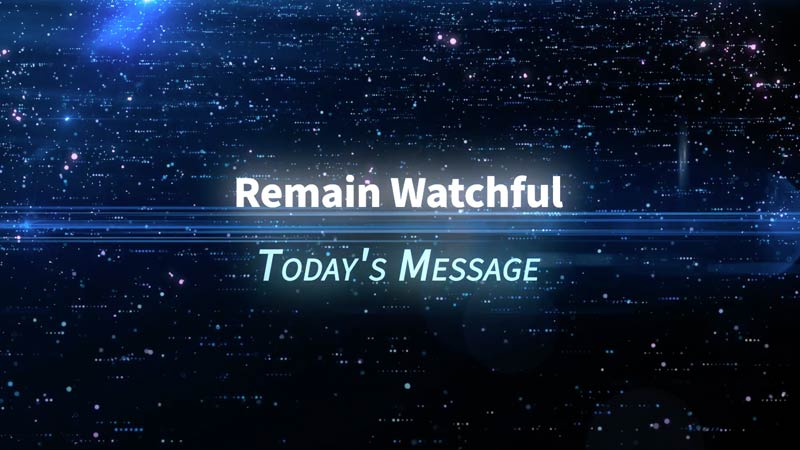 Remain Watchful