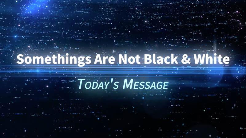 Somethings Are Not Black & White