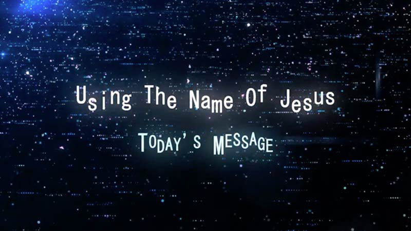 Using the name of Jesus