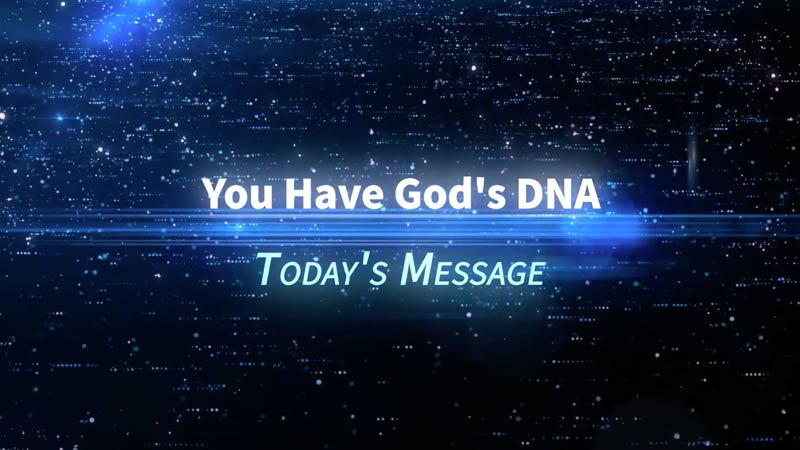 You Have God's DNA