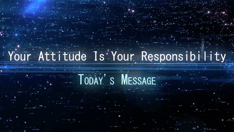 Your Attitude Is Your Responsibility